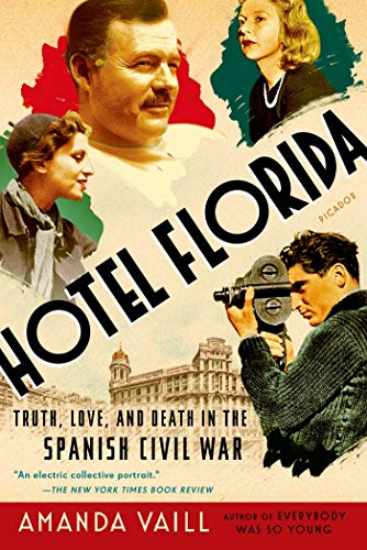 9781250062444: Hotel Florida: Truth, Love, and Death in the Spanish Civil War