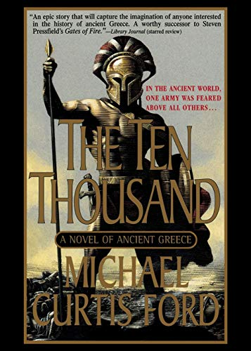 9781250062567: The Ten Thousand: A Novel of Ancient Greece