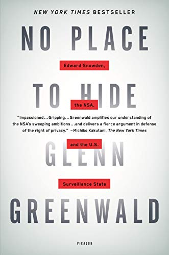 9781250062581: No Place to Hide: Edward Snowden, the NSA, and the U.S. Surveillance State