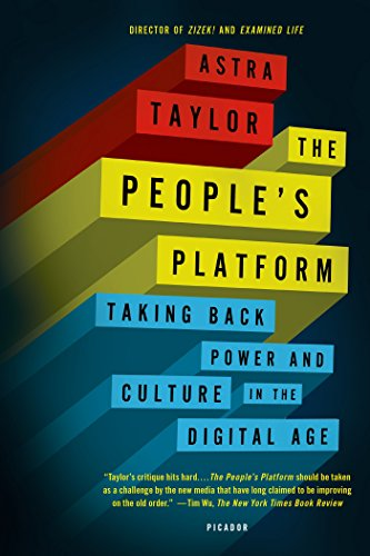 9781250062598: The People's Platform: Taking Back Power and Culture in the Digital Age