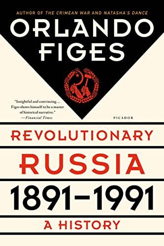 9781250062628: Revolutionary Russia, 1891-1991: A History