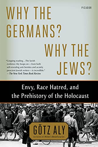 9781250062642: Why the Germans? Why the Jews?: Envy, Race Hatred