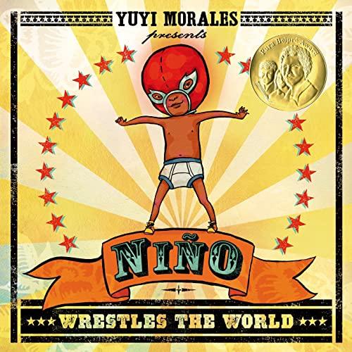 Ni?o Wrestles the World: Morales, Yuyi