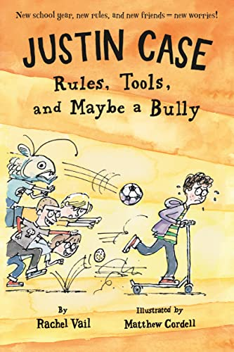 Justin Case: Rules, Tools, and Maybe a Bully (Justin Case Series): Vail, Rachel