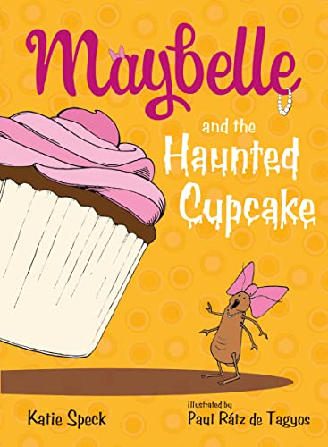 9781250062772: Maybelle and the Haunted Cupcake