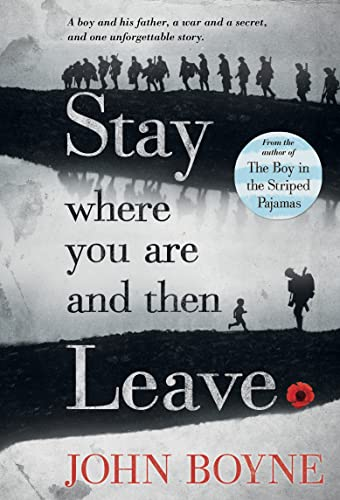 Stay Where You Are And Then Leave: Boyne, John