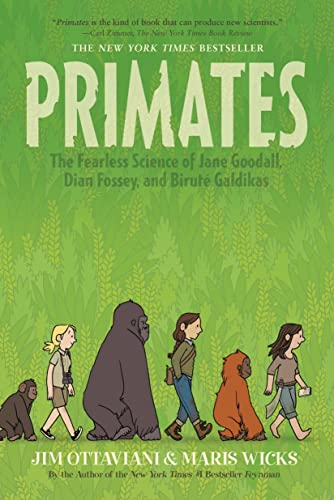 Primates: The Fearless Science of Jane Goodall, Dian Fossey, and Birute Galdikas: Ottaviani, Jim