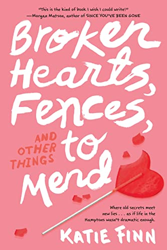 9781250063052: Broken Hearts, Fences, and Other Things to Mend