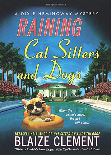 9781250063106: Raining Cat Sitters and Dogs (Dixie Hemingway Mysteries)