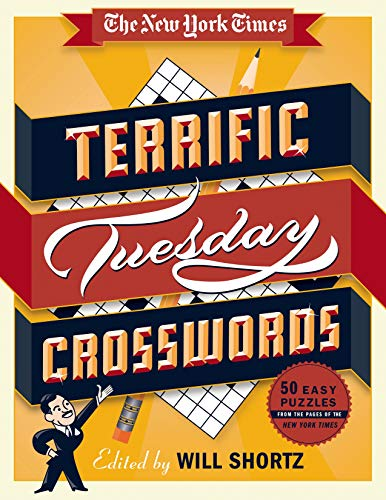 The New York Times Terrific Tuesday Crosswords: 50 Easy Puzzles from the Pages of the New York ...