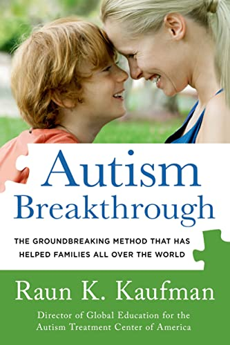 9781250063472: Autism Breakthrough: The Groundbreaking Method That Has Helped Families All Over the World