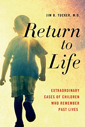 9781250063489: Return to Life: Extraordinary Cases of Children Who Remember Past Lives