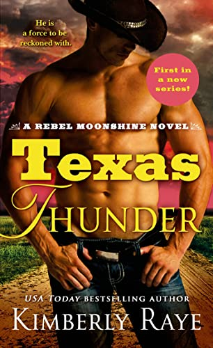 Texas Thunder (Rebel Moonshine): Raye, Kimberly