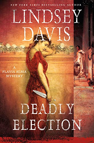 9781250063984: Deadly Election: A Flavia Albia Mystery (Flavia Albia Series)