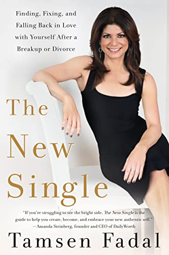 The New Single: Finding, Fixing, and Falling Back in Love with Yourself After a Break-Up or Divorce...