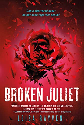 Broken Juliet (The Starcrossed Series): Rayven, Leisa