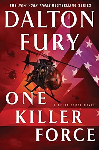 9781250064660: One Killer Force: A Delta Force Novel