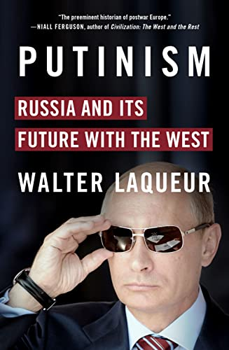 9781250064752: Putinism: Russia and Its Future with the West