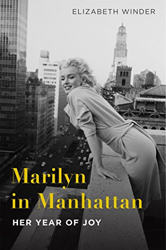9781250064967: Marilyn in Manhattan: Her Year of Joy