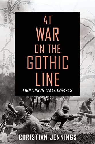 At War on the Gothic Line: Fighting in Italy 1944-45: Jennings, Christian