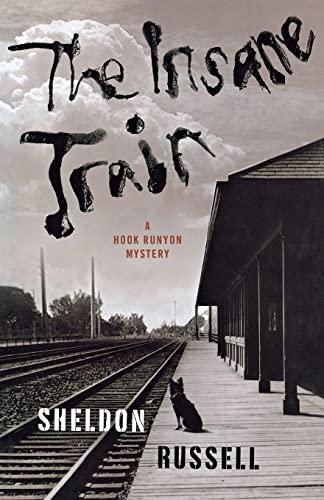 9781250065575: The Insane Train (A Hook Runyon Mystery)