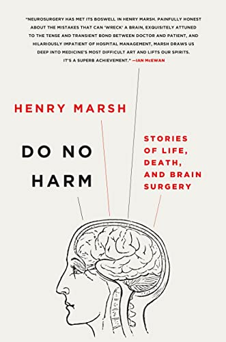 Do No Harm: Stories of Life, Death, and Brain Surgery: Marsh, Henry