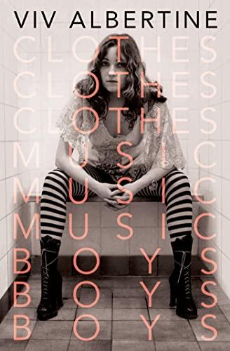 9781250065995: Clothes, Clothes, Clothes. Music, Music, Music. Boys, Boys, Boys.: A Memoir