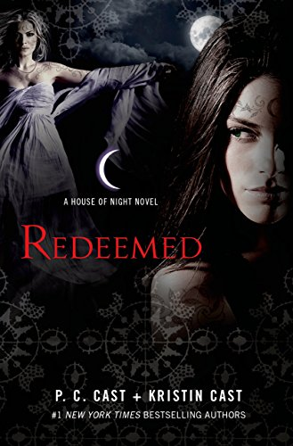 Redeemed: A House of Night Novel: Cast, P. C. And Kristin Cast