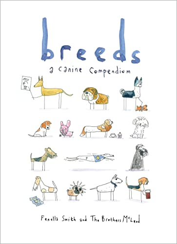 9781250066336: Breeds: A Canine Compendium
