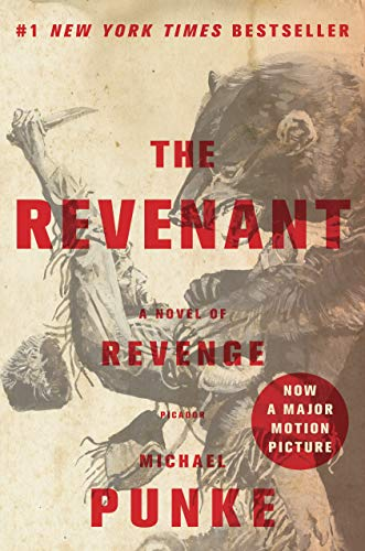 The Revenant: A Novel of Revenge: Michael Punke