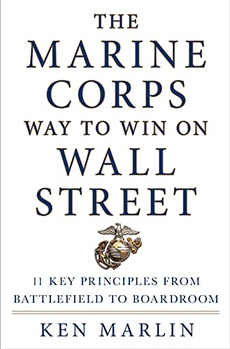 9781250066664: The Marine Corps Way to Win on Wall Street: 11 Key Principles from Battlefield to Boardroom