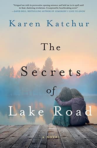 The Secrets of Lake Road: Katchur, Karen