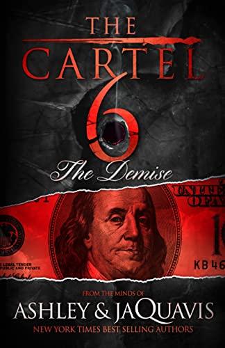 The Cartel 6: The Demise: Ashley & JaQuavis