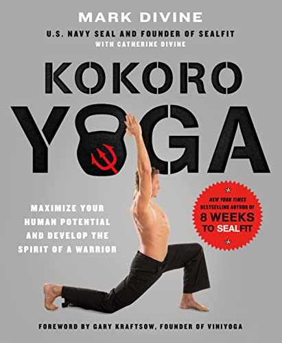 9781250067210: Kokoro Yoga: Maximize Your Human Potential and Develop the Spirit of a Warrior--the SEALfit Way