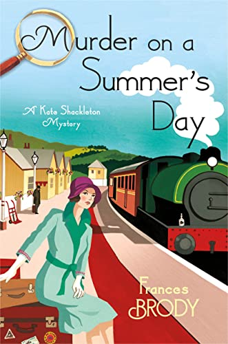 Murder on a Summer's Day: A Kate Shackleton Mystery: Brody, Frances