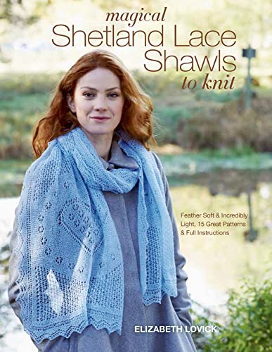 9781250067487: Magical Shetland Lace Shawls to Knit: Feather Soft and Incredibly Light, 15 Great Patterns and Full Instructions