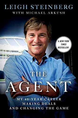 The Agent: My 40-Year Career Making Deals: Steinberg, Leigh