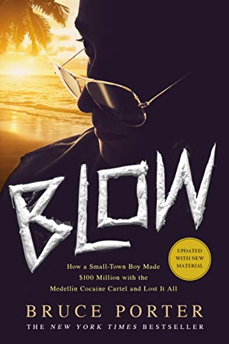 9781250067784: BLOW: How a Small-Town Boy Made $100 Million with the Medellín Cocaine Cartel and Lost It All