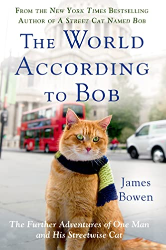 9781250067814: The World According to Bob: The Further Adventures of One Man and His Streetwise Cat