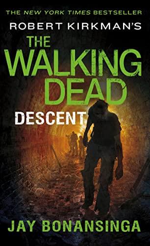 9781250067913: Robert Kirkman's the Walking Dead: Descent