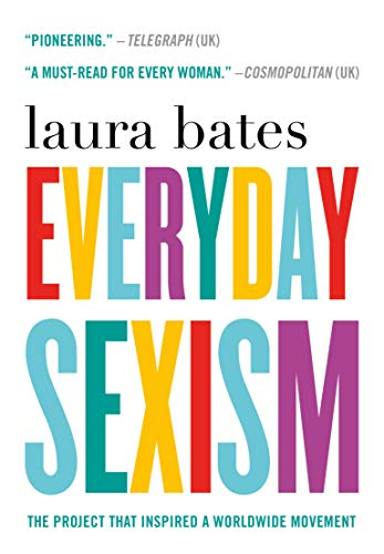 9781250067937: Everyday Sexism: The Project that Inspired a Worldwide Movement