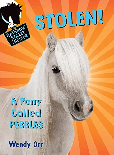 9781250068033: STOLEN! A Pony Called Pebbles (Rainbow Street Shelter)