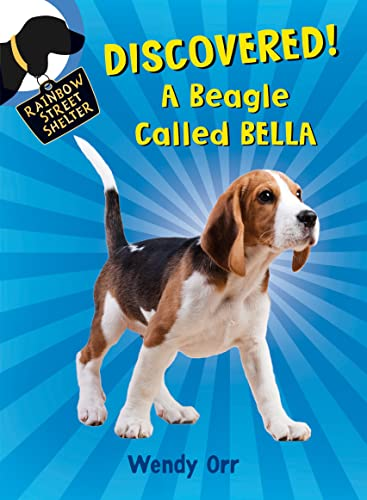 DISCOVERED! A Beagle Called Bella (Rainbow Street: Orr, Wendy
