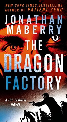 9781250068415: The Dragon Factory: A Joe Ledger Novel