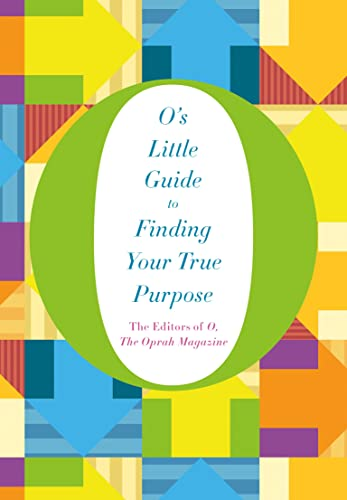 O's Little Guide to Finding Your True Purpose (O's Little Guides)