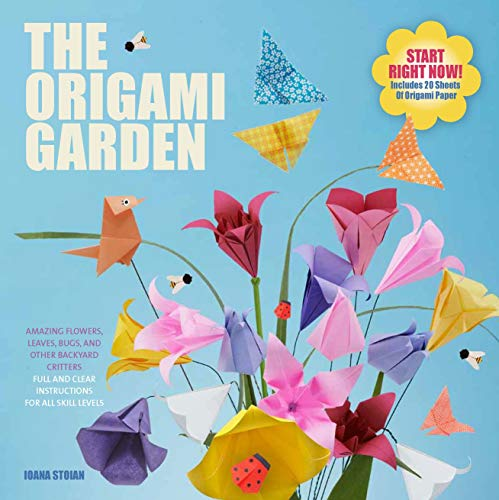 9781250068774: The Origami Garden: Amazing Flowers, Leaves, Bugs, and Other Backyard Critters