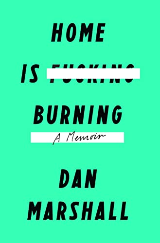 9781250068828: Home Is Burning: A Memoir