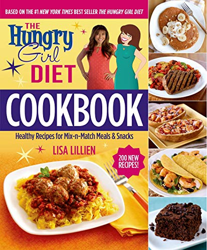 The Hungry Girl Diet Cookbook: Healthy Recipes for Mix-n-Match Meals & Snacks: Lillien, Lisa