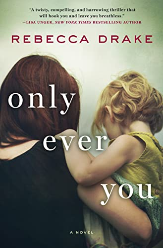 9781250068910: Only Ever You: A Novel