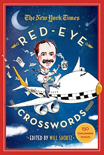 The New York Times Red-Eye Crosswords: 150 Challenging Puzzles: The New York Times